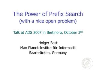 The Power of Prefix Search (with a nice open problem)