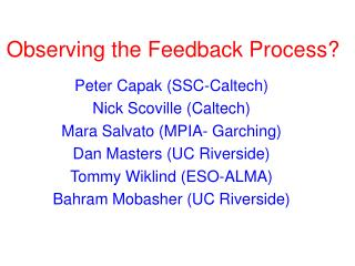 Observing the Feedback Process?