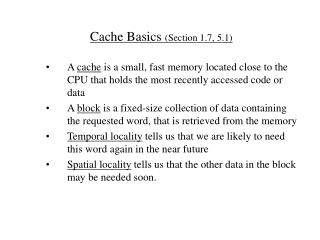 Cache Basics  (Section 1.7, 5.1)