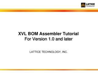 XVL  BOM Assembler  Tutorial For Version 1.0 and later