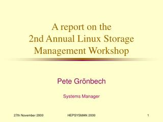 A report on the 2nd Annual Linux Storage Management Workshop