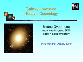 Galaxy  Formation  in Today � s Cosmology