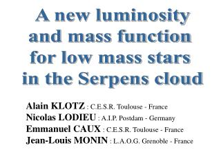 A new luminosity and mass function  for low mass stars  in the Serpens cloud