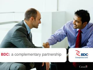 BDC: a  complementary partnership