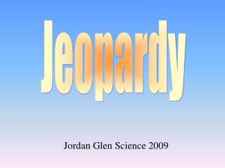 Jordan Glen Science 2009