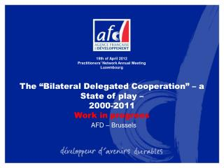"The ""Bilateral Delegated Cooperation"" – a State of play –  2000-2011 Work in progress"
