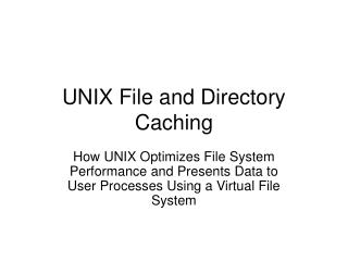 UNIX File and Directory Caching