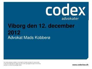 Viborg den 12. december 2012