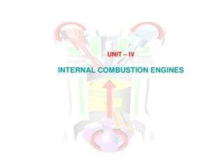 UNIT – IV INTERNAL COMBUSTION ENGINES