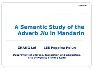 A Semantic Study of the Adverb  Jiu  in Mandarin