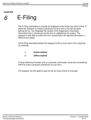 The E-Filing submodule is a facility for taxpayers to file his