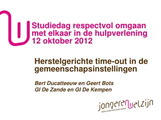 Studiedag respectvol omgaan met elkaar in de hulpverlening 12 oktober 2012