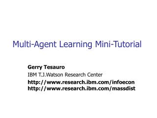 Multi-Agent Learning Mini-Tutorial
