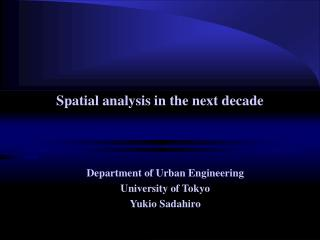 Spatial analysis in the next decade