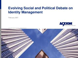 Evolving Social and Political Debate on Identity Management