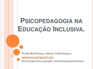 Psicopedagogiana Educação Inclusiva.