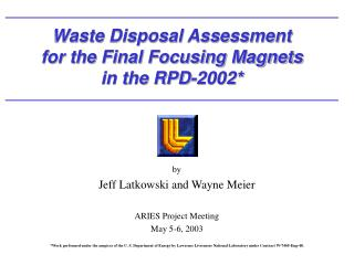 Waste Disposal Assessment for the Final Focusing Magnets in the RPD-2002*