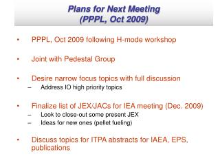 Plans for Next Meeting  (PPPL, Oct 2009)