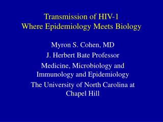 Transmission of HIV-1 Where Epidemiology Meets Biology