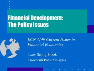 Financial Development: The Policy Issues