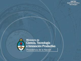 GACTEC Gabinete Científico Tecnológico