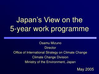 Japan's View on the 5-year work programme