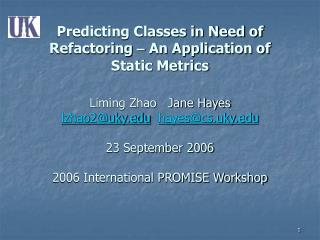 Predicting Classes in Need of Refactoring:  An Application of Static Metrics