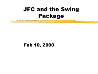 JFC and the Swing Package