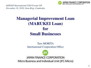 Managerial Improvement Loan (MARUKEI Loan)  for  Small Businesses
