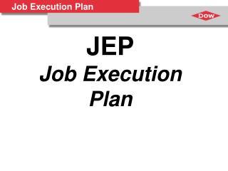 JEP Job Execution Plan