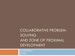 Collaborative problem-solving  and Zone of Proximal Development