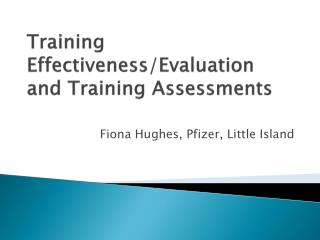 Training Effectiveness/Evaluation and Training Assessments