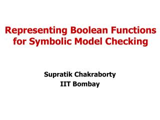 Representing Boolean Functions for Symbolic Model Checking