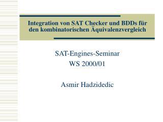 Integration von SAT Checker und BDDs für den kombinatorischen Äquivalenzvergleich