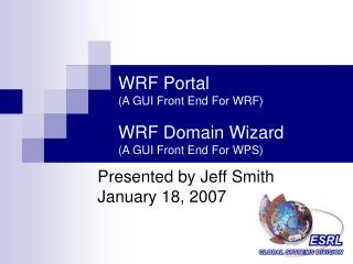 WRF Portal (A GUI Front End For WRF) WRF Domain Wizard (A GUI Front End For WPS)