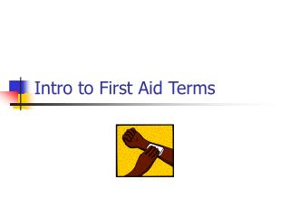 Intro to First Aid Terms