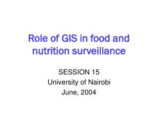 Role of GIS in food and nutrition surveillance