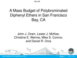 A Mass Budget of Polybrominated Diphenyl Ethers in San Francisco Bay, CA