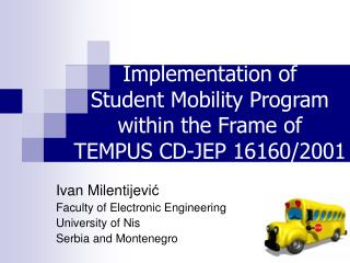 Implementation of  Student Mobility Program  within the Frame of  TEMPUS CD-JEP 16160/2001 Project