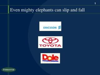 Even mighty elephants can slip and fall