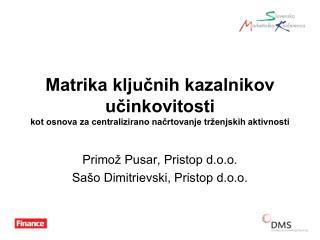 Primož Pusar, Pristop d.o.o.  Sašo Dimitrievski, Pristop d.o.o.