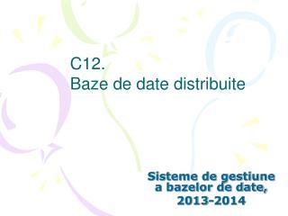 C12. Baze de date distribuite