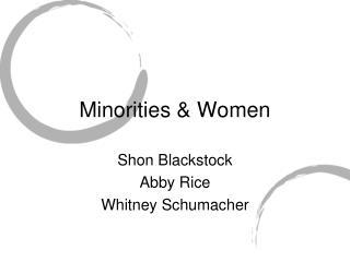 Minorities & Women