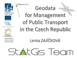 Geodata  for  M anagement  of  P ublic  T ransport  in  the Czech Republic