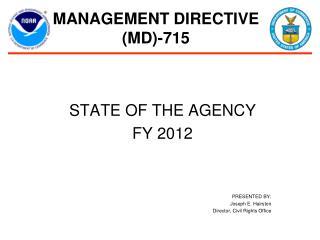 MANAGEMENT DIRECTIVE   (MD)-715