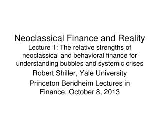 Robert Shiller, Yale University  Princeton Bendheim Lectures in Finance, October 8, 2013
