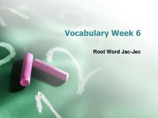 Vocabulary Week 6