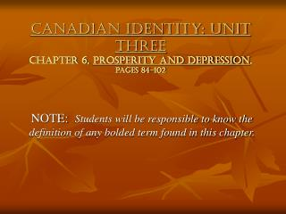 Canadian Identity: Unit Three Chapter 6,  Prosperity and Depression , pages 84-102