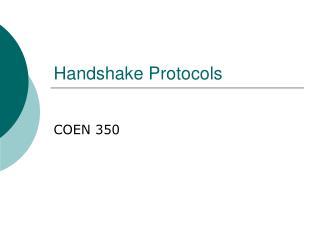 Handshake Protocols