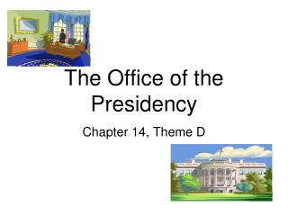 The Office of the Presidency